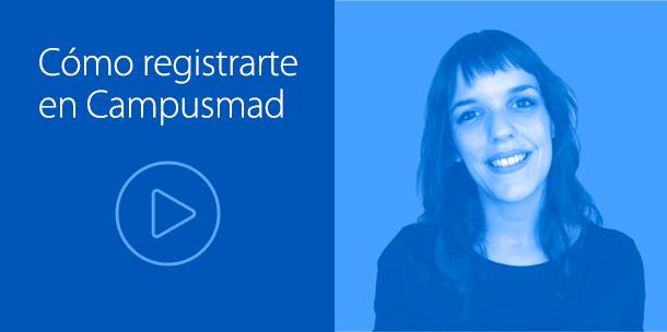 Cómo registrarte en Campusmad - Vídeo